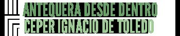 ANTEQUERA DESDE DENTRO